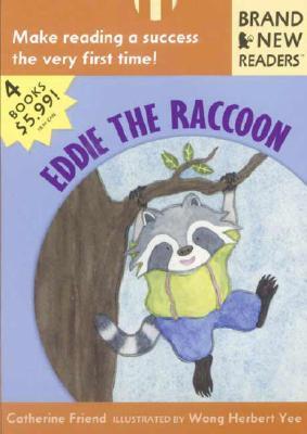 Eddie the Raccoon By Friend, Catherine/ Yee, Wong Herbert (ILT)