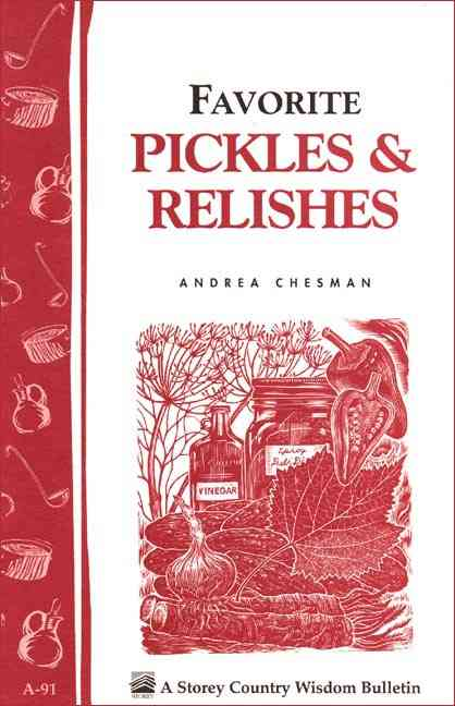 Favorite Pickles and Relishes